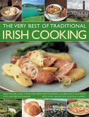 The Very Best of Traditional Irish Cooking: More Than 60 Classic Step-By-Step Dishes from the Emerald Isle, Beautifully Illustrated with Over 250 Phot