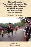 The Guide to the American Revolutionary War in Pennsylvania, Delaware, Maryland, Virginia, and North Carolina