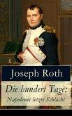 Die hundert Tage: Napoleons letzte Schlacht (eBook, ePUB)