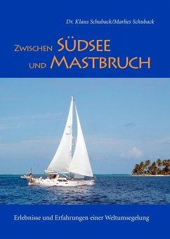 Zwischen Südsee und Mastbruch - Schuback, Klaus; Schuback, Marlies