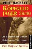 Die Sprache der Gewalt & Blutspur nach Vado Hondo / Der Kopfgeldjäger Bd.39+40 (eBook, ePUB)