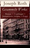 Gesammelte Werke: Romane + Erzählungen + Journalistische Schriften + Essays (eBook, ePUB)