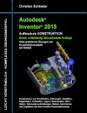 Autodesk Inventor 2015 - Aufbaukurs Konstruktion