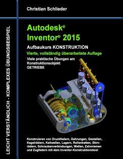Autodesk Inventor 2015 - Aufbaukurs Konstruktion - Schlieder, Christian