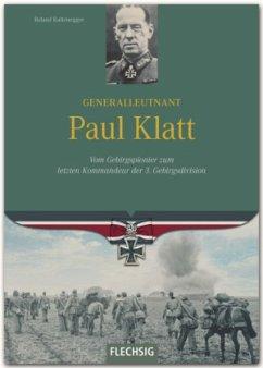 Ritterkreuzträger: Generalleutnant Paul Klatt