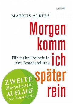Morgen komm ich später rein - Für mehr Freiheit in der Festanstellung (eBook, ePUB) - Albers, Markus