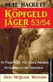 Im Fegefeuer von Casa Adobes & McQuade und der Deserteur / Der Kopfgeldjäger Bd.53+54 (eBook, ePUB)