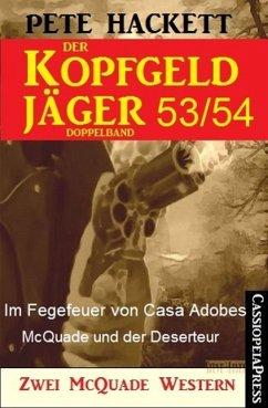 Im Fegefeuer von Casa Adobes & McQuade und der Deserteur / Der Kopfgeldjager Bd.53+54