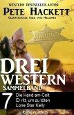 Pete Hackett - Drei Western, Sammelband 7 (eBook, ePUB)