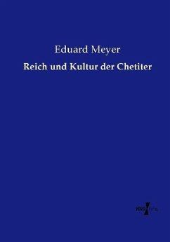 Reich und Kultur der Chetiter - Meyer, Eduard