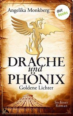 Goldene Lichter / Drache und Phoenix Bd.6 (eBook, ePUB) - Monkberg, Angelika