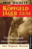 Tötet McQuade & Dämonen der Vergangenheit / Der Kopfgeldjäger Bd.33+34 (eBook, ePUB)