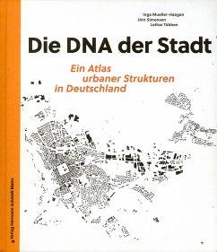 Die DNA der Stadt. - Mueller-Haagen, Inga; Simonsen, Jörn; Többen, Lothar