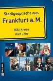 Stadtgespräche aus Frankfurt am Main (eBook, ePUB)