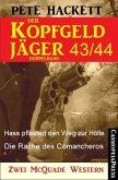 Hass pflastert den Weg zur Hölle & Die Rache des Comancheros / Der Kopfgeldjäger Bd.43+44 (eBook, ePUB)