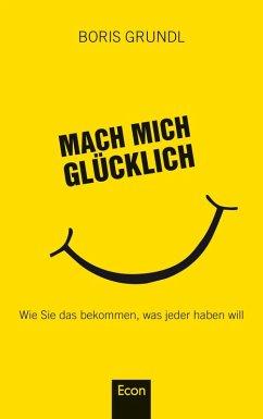 Mach mich glücklich (eBook, ePUB) - Grundl, Boris