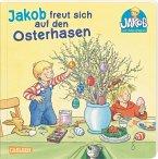 Kleiner Jakob: Jakob freut sich auf den Osterhasen