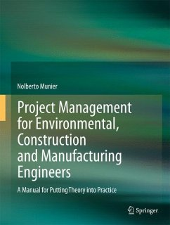 Project Management for Environmental, Construction and Manufacturing Engineers - Munier, Nolberto
