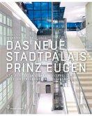 Das neue Stadtpalais Prinz Eugen
