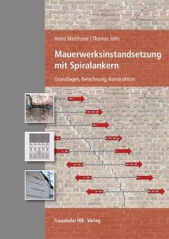 Mauerwerksinstandsetzung mit Spiralankern. (eBook, PDF) - Jahn, Thomas; Meichsner, Heinz