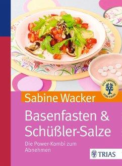 Basenfasten & Schüßler-Salze - Wacker, Sabine
