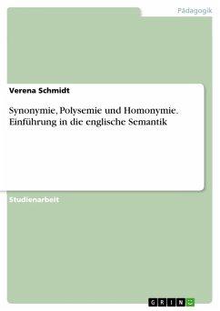 Synonymie, Polysemie und Homonymie. Einführung in die englische Semantik (eBook, PDF) - Schmidt, Verena