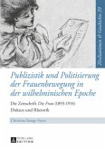 Publizistik und Politisierung der Frauenbewegung in der wilhelminischen Epoche
