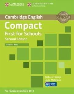Compact First for Schools Teacher's Book - Thomas, Barbara; Matthews, Laura