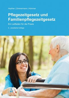 Pflegezeitgesetz und Familienpflegezeitgesetz (eBook, ePUB) - Hopfner, Sebastian; Hümmer, Anne; Zimmermann, Ylva