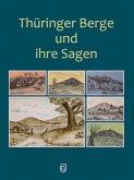 Thüringer Berge und ihre Sagen (eBook, ePUB)