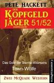 Das Gold der Sierrita-Mountains / Town-Wölfe / Der Kopfgeldjäger Bd.51+52 (eBook, ePUB)