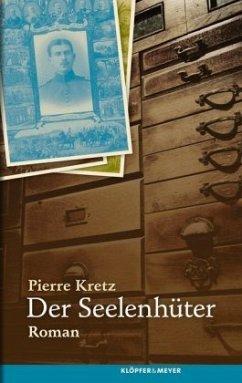 Der Seelenhüter (Mängelexemplar) - Kretz, Pierre