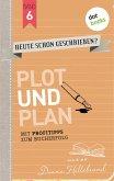 Plot und Plan / HEUTE SCHON GESCHRIEBEN? Bd.6 (eBook, ePUB)