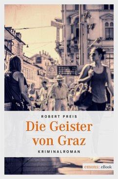 Die Geister von Graz (eBook, ePUB) - Preis, Robert