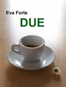 Due (eBook, PDF) - Eva Forte