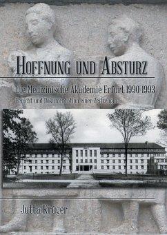 Hoffnung und Absturz. Die Medizinische Akademie Erfurt 1990-1993. (eBook, ePUB)