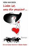 Liebe ist, was dir passiert ... (eBook, ePUB)