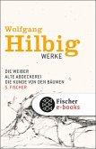 Die Weiber & Alte Abdeckerei & Die Kunde von den Bäumen / Wolfgang Hilbig Werke Bd.3 (eBook, ePUB)
