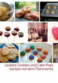 Leckere Cookies und Cake Pops backen mit dem Thermomix (eBook, ePUB)