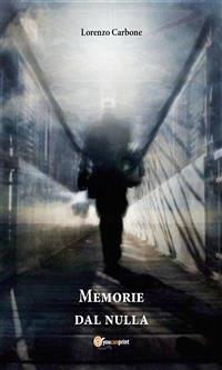 Memorie dal nulla (eBook, PDF)