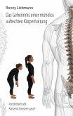 Das Geheimnis einer mühelos aufrechten Körperhaltung (eBook, ePUB)