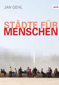 Städte für Menschen - Gehl, Jan