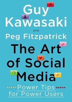 The Art of Social Media - Kawasaki, Guy; Fitzpatrick, Peg
