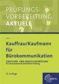 Prüfungsvorbereitung aktuell für Kauffrau/Kaufmann für Bürokommunikation