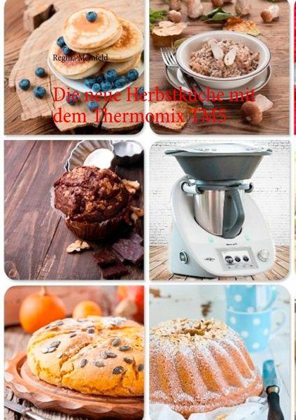 Die neue herbstküche mit dem thermomix tm von regina
