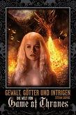 Gewalt, Götter und Intrigen - Die Welt von Game of Thrones (eBook, ePUB)