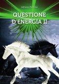 Questione D'Energia II (eBook, PDF)