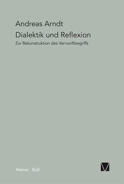 Dialektik und Reflexion (eBook, PDF) - Arndt, Andreas