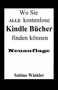 wo sie alle kostenlose kindle b cher finden k nnen neuauflage ebook epub von sabine winkler. Black Bedroom Furniture Sets. Home Design Ideas
