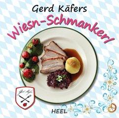Gerd Käfers Wiesn-Schmankerl (eBook, ePUB) - Käfer, Gerd